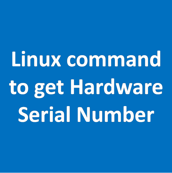 Linux Command To Get Hardware Serial Number